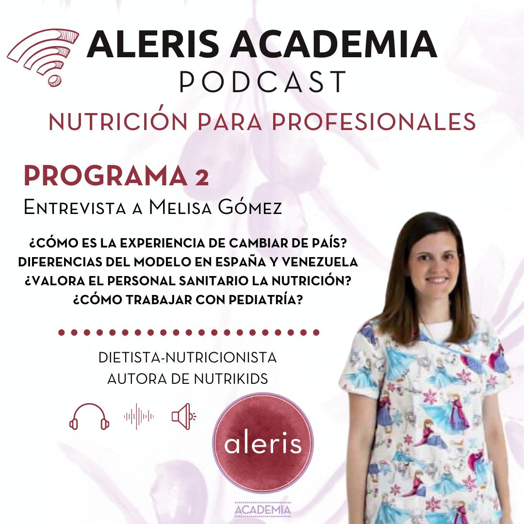 Programa 2: Entrevista a Melisa Gómez. Diferencias de trabajar en Venezuela y España. ¿Se valora lo suficiente la alimentación infantil?