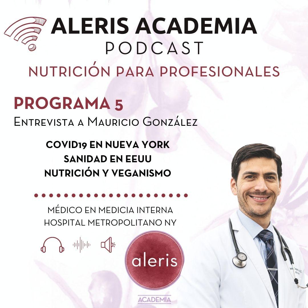 Programa 5: COVID19 en Nueva York y Sanidad en EEUU (Entrevista a Mauricio González)