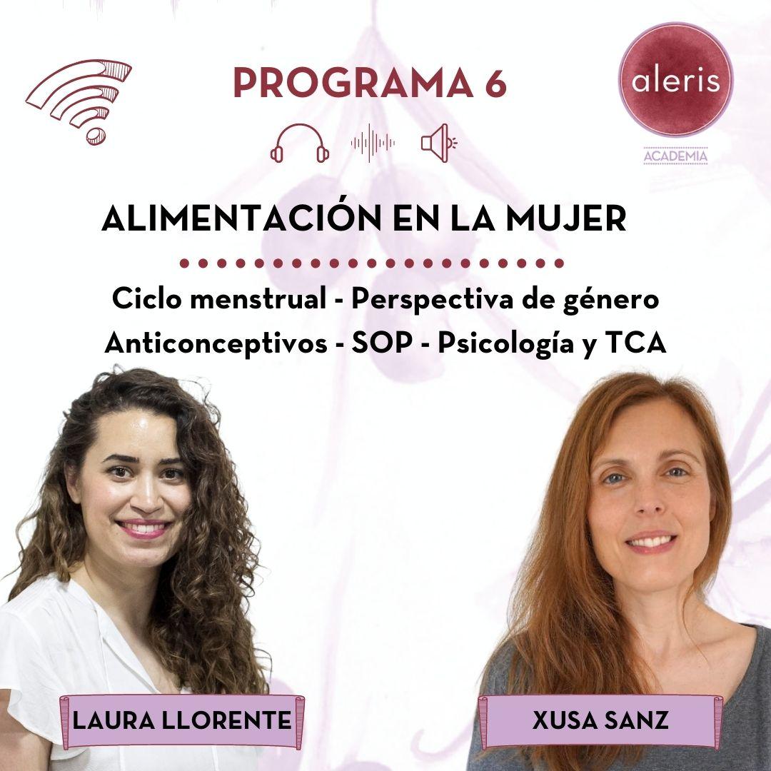 Programa 6: Debate sobre salud femenina (Laura Llorente y Xusa Sanz)